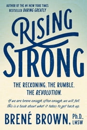Rising Strong - How the Ability to Reset Transforms the Way We Live, Love, Parent, and Lead ebook by Kobo.Web.Store.Products.Fields.ContributorFieldViewModel