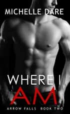 Where I Am ebook by Michelle Dare