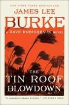 The Tin Roof Blowdown - A Dave Robicheaux Novel ebook by James Lee Burke