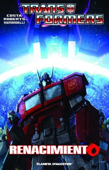 Transformers Renacimiento ebook by Livio Ramondelli,James Roberts,Alex Milne,Mike Costa