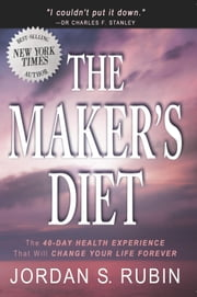 The Maker's Diet - The 40-day health experience that will change your life forever ebook by Jordan Rubin