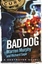 Bad Dog - Number 143 in Series ebook by Richard Sapir, Warren Murphy
