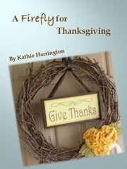 A Firefly for Thanksgiving ebook by Kathie Harrington