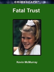 Fatal Trust ebook by Kevin McMurray