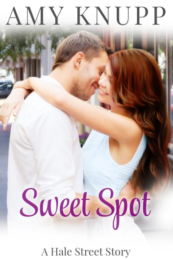 Sweet Spot - A Hale Street Story ebook by Amy Knupp
