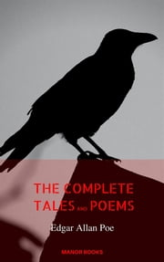 Edgar Allan Poe: The Complete Tales and Poems (Manor Books) ebook by Edgar Allan Poe,Manor Books