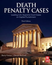 Death Penalty Cases - Leading U.S. Supreme Court Cases on Capital Punishment ebook by Barry Latzer,David McCord