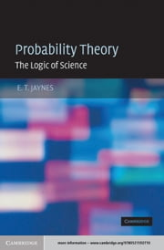 Probability Theory - The Logic of Science ebook by E. T. Jaynes,G. Larry Bretthorst
