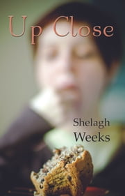 Up Close ebook by Shelagh Weeks