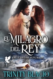 El Milagro del Rey ebook by Trinity Blacio