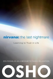 Nirvana: The Last Nightmare - Learning to Trust in Life ebook by Osho