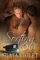 Sorting Out ebook by Silvia Violet