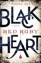 Black Heart, Red Ruby - Wicked Jewel, #1 ebook by Teresa Yea