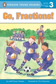 Go, Fractions! ebook by Judith Stamper,Chris L. Demarest,Andrew Bates
