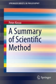 A Summary of Scientific Method ebook by Peter Kosso