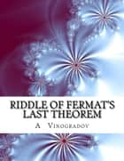 RIDDLE OF FERMAT'S LAST THEOREM ebook by A.G.Vinogradov