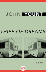 Thief of Dreams - A Novel ebook by John Yount