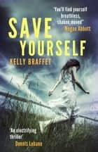 Save Yourself ebook by Kelly Braffet