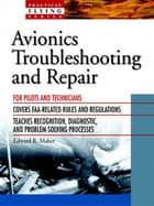 Avionics Troubleshooting and Repair ebook by Edward R. Maher