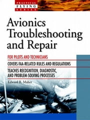 Avionics Troubleshooting and Repair ebook by Edward Maher