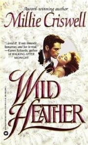 Wild Heather ebook by Millie Criswell