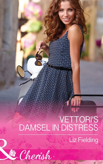 Vettori's Damsel in Distress (Mills & Boon Cherish) ebook by Liz Fielding