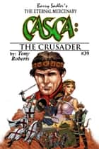 Casca 39: The Crusader ebook by Tony Roberts