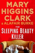 Ebook The Sleeping Beauty Killer di Mary Higgins Clark,Alafair Burke