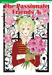THE PASSIONATE FRIENDS 1 (Mills & Boon Comics) - Mills & Boon Comics ebook by Meg Alexander,Junko Murata