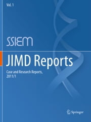 JIMD Reports - Case and Research Reports, 2011/1 ebook by SSIEM