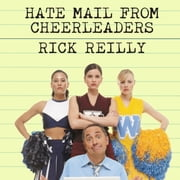 Hate Mail from Cheerleaders - And Other Adventures from the Life of Reilly audiobook by Rick Reilly