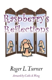 Raspberry's Reflections ebook by Roger L. Turner