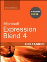 Microsoft Expression Blend 4 Unleashed ebook by Brennon Williams