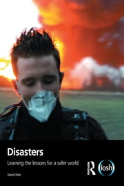 Disasters - Learning the Lessons for a Safer World ebook by David Eves