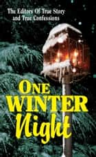One Winter Night ekitaplar by The Editors Of True Story And True Confessions