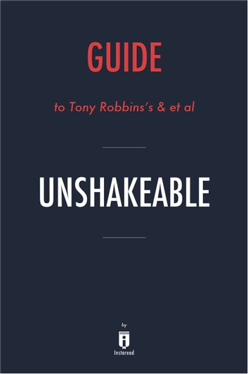 Guide to Tony Robbins's & et al Unshakeable by Instaread ebook by Instaread