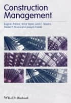 Construction Management ebook by Eugenio Pellicer,Helder P. Moura,Víctor Yepes,José C. Teixeira,Joaquín Catalá