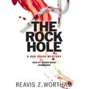 The Rock Hole audiobook by Reavis Z. Wortham, Poisoned Pen Press