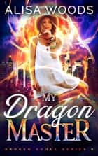 My Dragon Master ebook by Alisa Woods