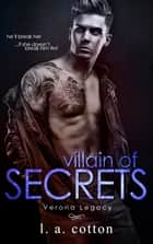 Villain of Secrets - A Mafia Romance Standalone ebook by L A Cotton