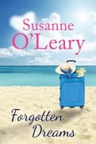 Forgotten Dreams - The Riviera Romance series, #3 ebook by Susanne O'Leary