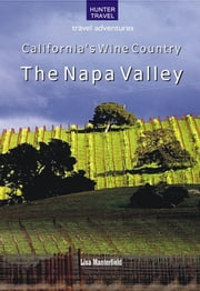 California's Wine Country - The Napa Valley ebook by Lisa  Manterfield