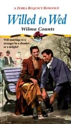 Willed To Wed ebook by Wilma Counts