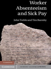 Worker Absenteeism and Sick Pay ebook by John Treble,Tim Barmby