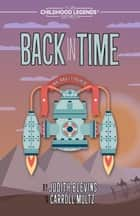 Back in Time - The Childhood Legends Series, #7 ebook by Judy Blevins, Carroll Multz