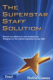 The Superstar Staff Solution ebook by Hollie Gomez