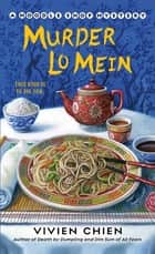 Murder Lo Mein ebook by Vivien Chien