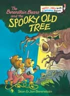 The Berenstain Bears and the Spooky Old Tree ebook by Stan Berenstain, Jan Berenstain