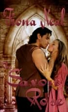 Saxon Rose, The ebook by Fiona Neal