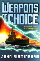 Weapons of Choice - A Novel of the Axis of Time ebook by John Birmingham